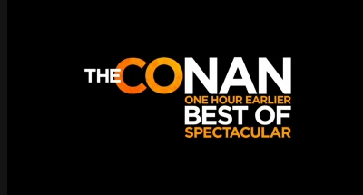 The CONAN One Hour Earlier Best of Spectacular