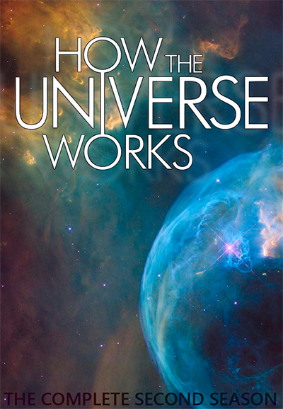 How the Universe Works - Season 2