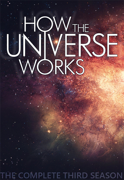 How the Universe Works - Season 3