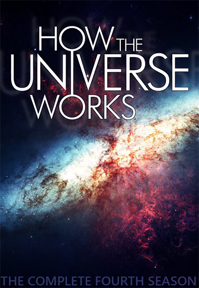 How the Universe Works - Season 4