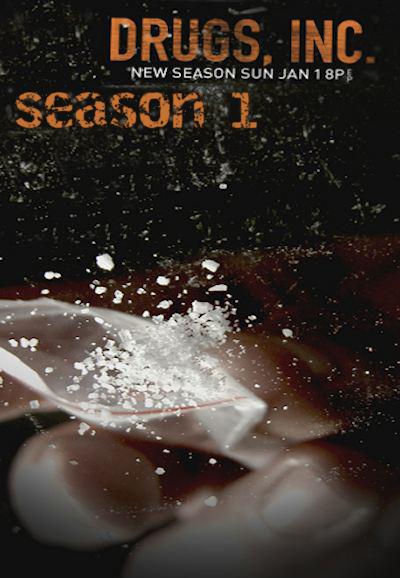 Drugs, Inc. - Season 1