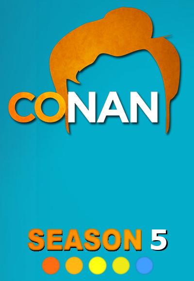 Conan (2010) - Season 5
